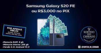 R$ 3.000,00 ou um Samsung Galaxy S20 Fe 256GB